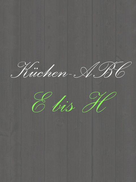 Küchen-ABC - Von E-H