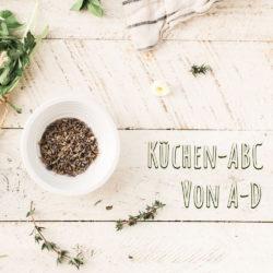 Küchen-ABC von A-D